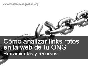 cómo analizar links rotos (404) en la web de tu ONG